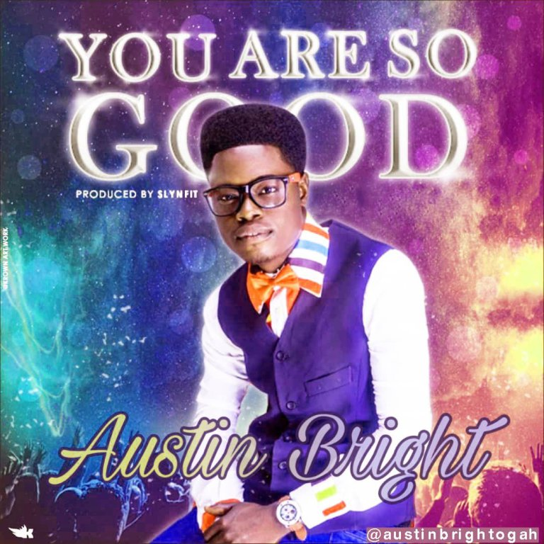 Download Mp3: Austin Bright – You Are So Good