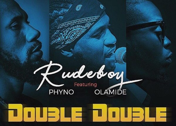 Rudeboy Double Double ft. Phyno & Olamide mp3 download