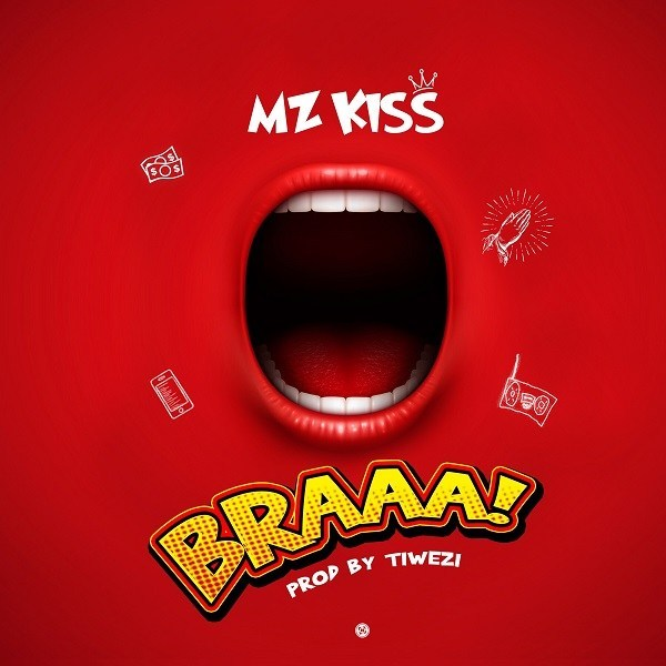 Download MP3: Mz Kiss – BRAAA!